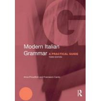 Modern Italian Grammar: A Practical Guide by Anna Proudfoot, 9780415671866