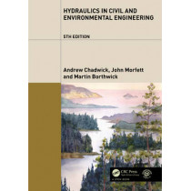 Hydraulics in Civil and Environmental Engineering by Andrew Chadwick, 9780415672450