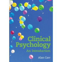 Clinical Psychology: An Introduction by Alan Carr, 9780415683975