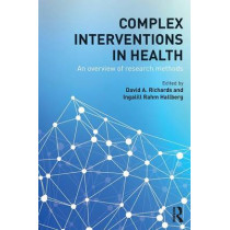 Complex Interventions in Health: An overview of research methods by David A. Richards, 9780415703161