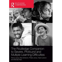 The Routledge Companion to Severe, Profound and Multiple Learning Difficulties by Penny Lacey, 9780415709989