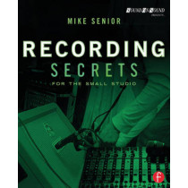 Recording Secrets for the Small Studio by Mike Senior, 9780415716703
