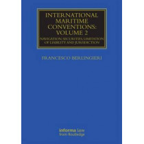 International Maritime Conventions (Volume 2): Navigation, Securities, Limitation of Liability and Jurisdiction by Francesco Berlingieri, 9780415719858