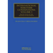 International Maritime Conventions (Volume 3): Protection of the Marine Environment by Francesco Berlingieri, 9780415719872