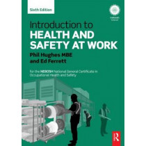 Introduction to Health and Safety at Work: for the NEBOSH National General Certificate in Occupational Health and Safety by Phil Hughes, 9780415723084