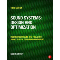 Sound Systems: Design and Optimization: Modern Techniques and Tools for Sound System Design and Alignment by Bob McCarthy, 9780415731010