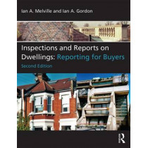 Inspections and Reports on Dwellings: Reporting for Buyers by Ian A. Melville, 9780415732215