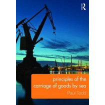 Principles of the Carriage of Goods by Sea by Paul Todd, 9780415743730
