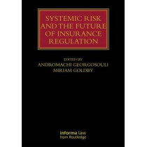 Systemic Risk and the Future of Insurance Regulation by Andromachi Georgosouli, 9780415744676