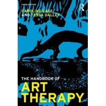 The Handbook of Art Therapy by Caroline Case, 9780415815802