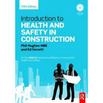 Introduction to Health and Safety in Construction: for the NEBOSH National Certificate in Construction Health and Safety by Phil Hughes, 9780415824361