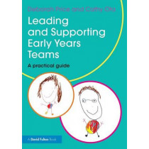 Leading and Supporting Early Years Teams: A practical guide by Deborah Price, 9780415839204