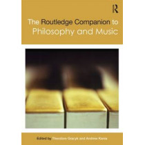 The Routledge Companion to Philosophy and Music by Theodore Gracyk, 9780415858397