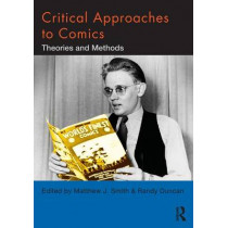 Critical Approaches to Comics: Theories and Methods by Joel Ryce-Menuhin, 9780415885553