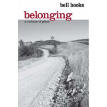 Belonging: A Culture of Place by Bell Hooks, 9780415968164