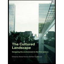 The Cultured Landscape: Designing the Environment in the 21st Century by Sheila Harvey, 9780419250302