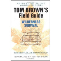 Tom Brown's Field Guide to Wilderness Survival by Tom Brown, 9780425105726