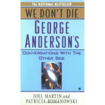 We Don't Die: George Anderson's Conversations with the Other Side by Joel Martin, 9780425114513