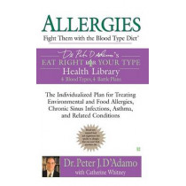 Allergies: Fight them with the Blood Type Diet by Dr. Peter J. D'Adamo, 9780425209172
