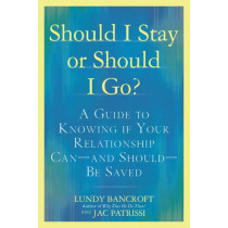 Should I Stay or Should I Go?: A Guide to Sorting out Whether Your Relationship Can-and Should-be Saved by Lundy Bancroft, 9780425238899