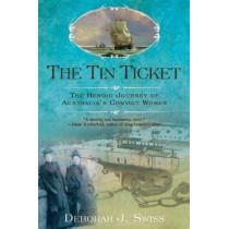 The Tin Ticket: The Heroic Journey of Australia's Convict Women by Deborah J. Swiss, 9780425243077