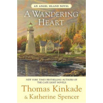 A Wandering Heart: An Angel Island Novel by Dr Thomas Kinkade, 9780425253489