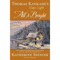 Thomas Kinkade's Cape Light: All Is Bright by Katherine Spencer, 9780425264331
