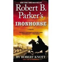 Robert B. Parker's Ironhorse by Robert Knott, 9780425267707