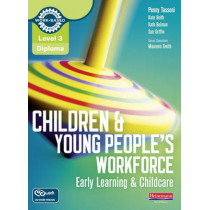 Level 3 Diploma Children and Young People's Workforce (Early Learning and Childcare) Candidate Handbook by Penny Tassoni, 9780435031336
