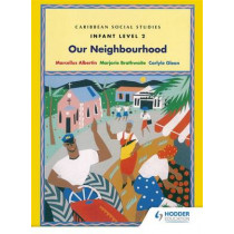 Caribbean Social Studies - Infant Level 2: Our Neighbourhood by Carlyle Glean, 9780435043254