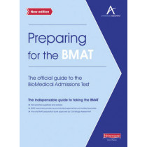 Preparing for the BMAT:  The official guide to the Biomedical Admissions Test New Edition, 9780435046873