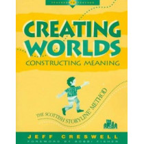 Creating Worlds, Constructing Meaning: Scottish Storyline Method by Jeff Creswell, 9780435072445