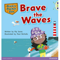 Bug Club Green A Dixie's Pocket Zoo: Brave the Waves by Pip Jones, 9780435167202