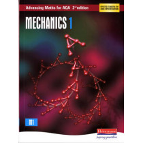 Advancing Maths for AQA: Mechanics 1 2nd Edition (M1) by Ted Graham, 9780435513368