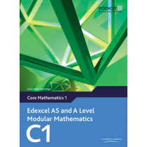 Edexcel AS and A Level Modular Mathematics Core Mathematics 1 C1 by Keith Pledger, 9780435519100