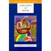 God's Bits of Wood by Sembene Ousmane, 9780435909598