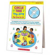 Circle Time Sing-Along: Flip Chart & CD: 25 Delightful Songs That Build Community, Establish Classroom Routines, and Make Every Child Feel Welcome Grades Prek-1 by Paul Strausman, 9780439635240