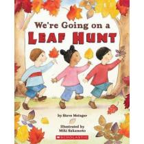 We're Going on a Leaf Hunt by Steve Metzger, 9780439873772