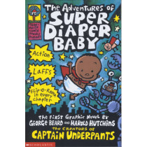 The Adventures of Super Diaper Baby by Dav Pilkey, 9780439981613