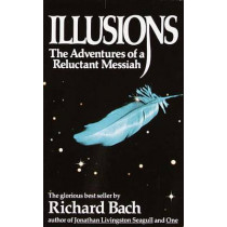 Illusions: Advent Reluctant Mes by Richard Bach, 9780440204886