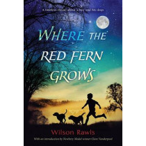 Where the Red Fern Grows: The Story of Two Dogs and a Boy by Wilson Rawls, 9780440412670