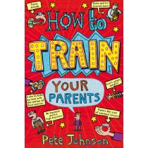 How To Train Your Parents by Pete Johnson, 9780440864394