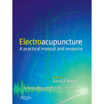 Electroacupuncture: clinical practice by David F. Mayor, 9780443063695