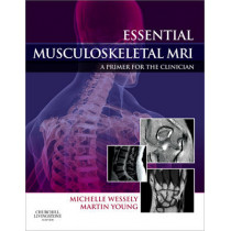 Essential Musculoskeletal MRI: A Primer for the Clinician by Michelle Anna Wessely, 9780443067266