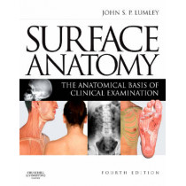 Surface Anatomy: The Anatomical Basis of Clinical Examination by John S. P. Lumley, 9780443067945
