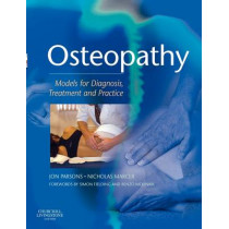Osteopathy: Models for Diagnosis, Treatment and Practice by Jon Parsons, 9780443073953