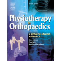 Physiotherapy in Orthopaedics: A Problem-Solving Approach by Atkinson, 9780443074066