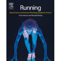 Running: Biomechanics and Exercise Physiology in Practice by Frans Bosch, 9780443074417