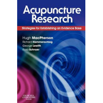 Acupuncture Research: Strategies for Establishing an Evidence Base by Hugh MacPherson, 9780443100291