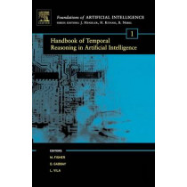 Handbook of Temporal Reasoning in Artificial Intelligence: Volume 1 by Michael David Fisher, 9780444514936